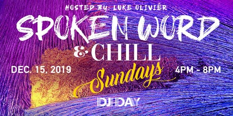 SPOKEN WORD & CHILL SUNDAYS tickets