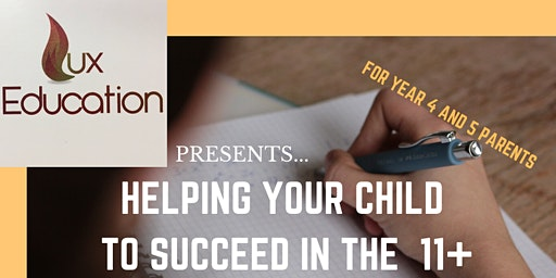 Helping Your Child  to Succeed in the  11+