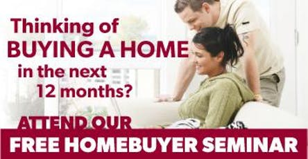 Buying a home in the next year? Come to our free home buyer seminar! tickets
