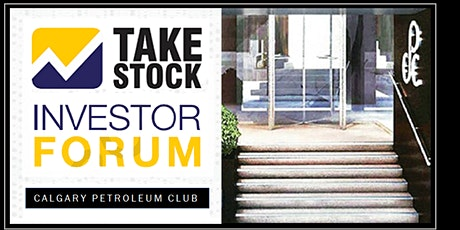 : UPDATE :  TAKESTOCK - Calgary Investor Forum - Nov 4th  2021 tickets