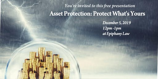 Asset Protection:  Protect What's Yours