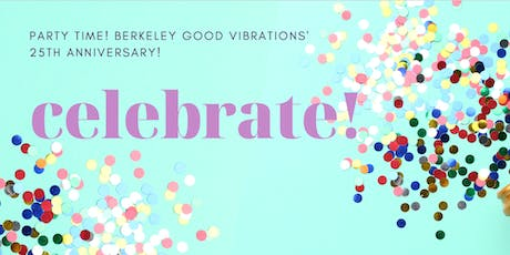 Party Time! Celebrate Berkeley Good Vibrations' 25th Anniversary! At Berkeley Good Vibrations  tickets