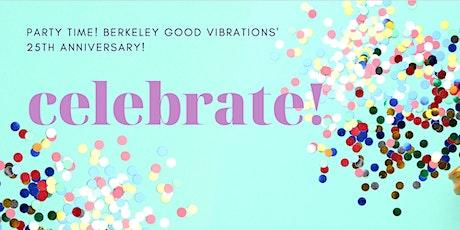 Party Time! Celebrate Berkeley Good Vibrations' 25th Anniversary! At Berkeley Good Vibrations  tickets