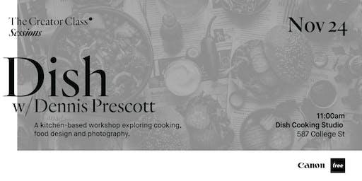 Canon Creator Lab Presents: Dish w/ Dennis Prescott