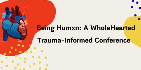 Being Human: A Whole Hearted Trauma Informed Conference tickets