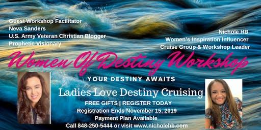 Women Of Destiny Workshop/Ladies Love Destiny Cruising Registration