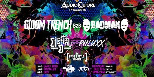 Audioculture Presents: Gloom Trench b2b Badman, Digital D, Phluxx, & more!