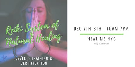 The Reiki System of Natural Healing: Level One Training and Certification tickets