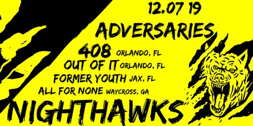 Adversaries w/408, Former Youth, Out Of It, and All For None at Nighthawks