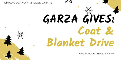 GARZA GIVES: Coat & Blanket Drive (Chicagoland Fat Loss Camps)