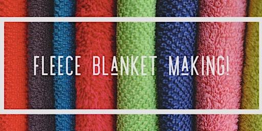 Fleece Blanket Making!