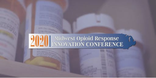 Midwest Opioid Response Innovation Conference 2020