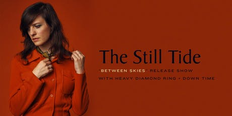 The Still Tide / Heavy Diamond Ring / Down Time tickets