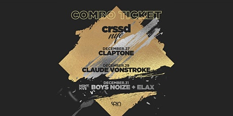 NYE COMBO TICKET: CLAPTONE + CLAUDE VONSTROKE + BOYS NOIZE + ELAX