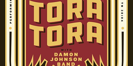 Tora Tora w/ Damon Johnson tickets
