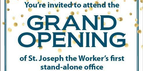 St. Joseph the Worker's Grand Opening of Stand-Alone Office