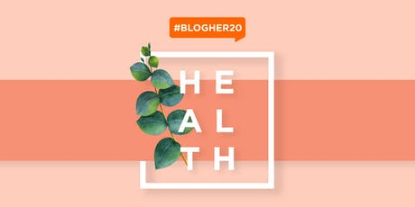 #BlogHer20 Health tickets