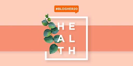 #BlogHer20 Health