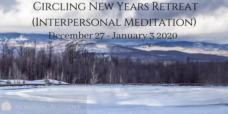 Circling (Interpersonal Meditation) New Years Retreat - Dec 27 - Jan 3 tickets