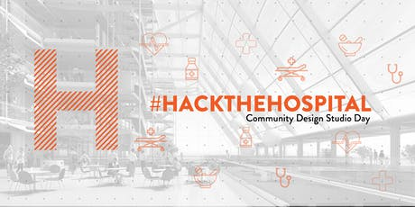 #HacktheHospital: Community Design Studio tickets