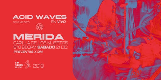 Acid Waves Special Show Perro Negro Merida
