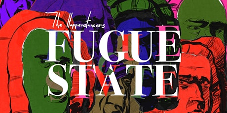 The Happenstancers •FUGUE STATE tickets