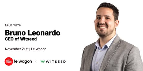 Edtech in Brazil with Bruno Leonardo, CEO at Witseed | Le Wagon Rio tickets