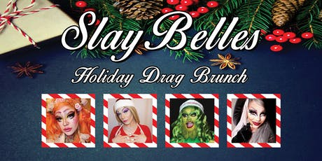 Slay Belles Holiday Drag Brunch tickets