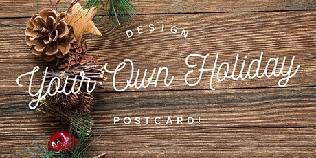 Design Your Own Holiday Postcard tickets