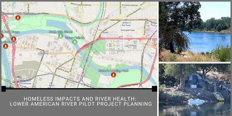 Homeless Impacts  and River Health: Lower American River Project Planning tickets