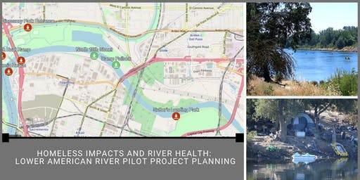 Homeless Impacts  and River Health: Lower American River Project Planning