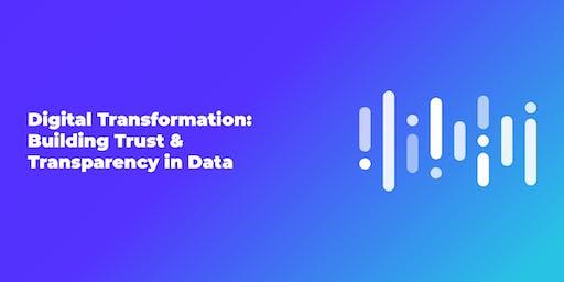 Digital Transformation: Building Trust & Transparency in Data