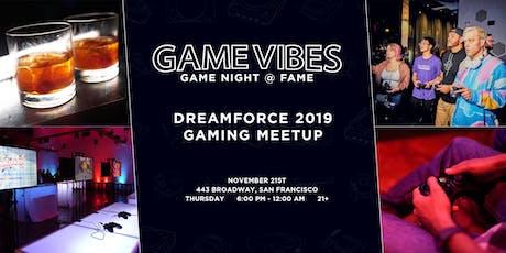 Game Night at Fame #8 - Dreamforce 2019 Gaming Meetup tickets