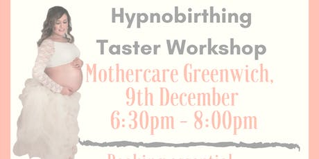 FREE Hypnobirthing Taster workshop  - Mothercare Greenwich tickets
