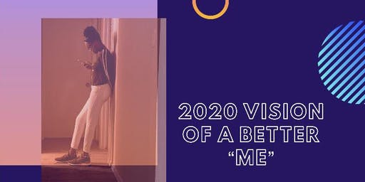 2020 Vision a Better Me