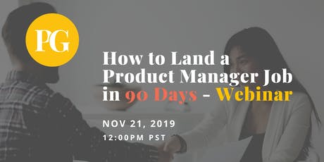 How to Land a Product Manager Job in 90 Days - Webinar tickets