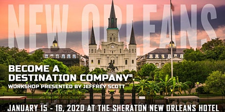 Become a Destination Company®New Orleans, January 15- 16, 2020 tickets