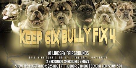 Keep 6ix Bully Fix 4 tickets
