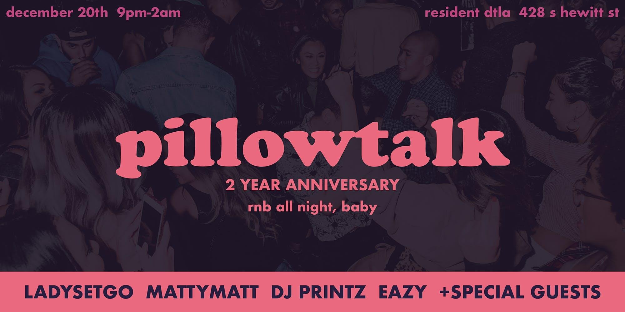 Pillowtalk - 2 Year Anniversary