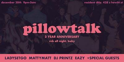 Pillowtalk - 2 Year Anniversary