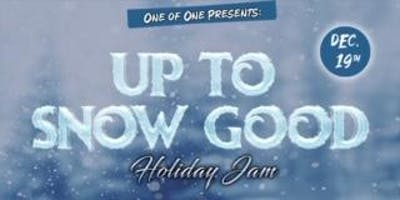 Up to sNOw Good Holiday Jam