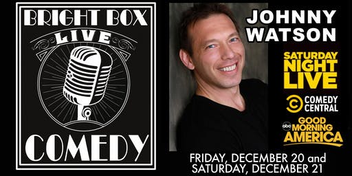 Bright Box Comedy: Johnny Watson
