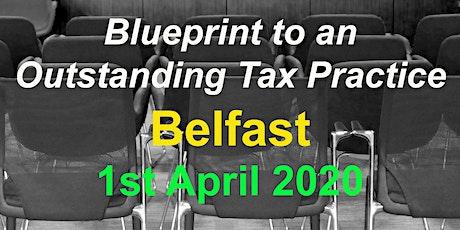 BluePrint to an Outstanding Tax Practice - Belfast tickets