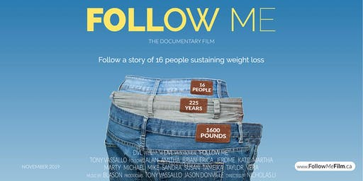 FOLLOW ME The Film. Follow 16 Journeys of Sustained Weight Loss