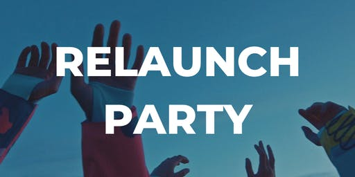 RELAUNCH PARTY