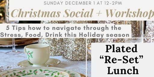 Social +  Workshop: 5 tips to navigate Stress, Food & Drink this Holiday!