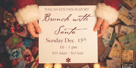 Tuscan Kitchen Seaport| Brunch with Santa tickets