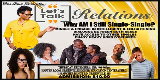 "RosShaw Presents Let's Talk: Relations ""Why Am I Still Single-Single?"""