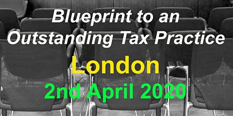 BluePrint to an Outstanding Tax Practice - London tickets