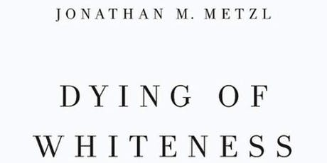 """Jonathan M. Metzl: """"Dying of Whiteness"""" tickets"""